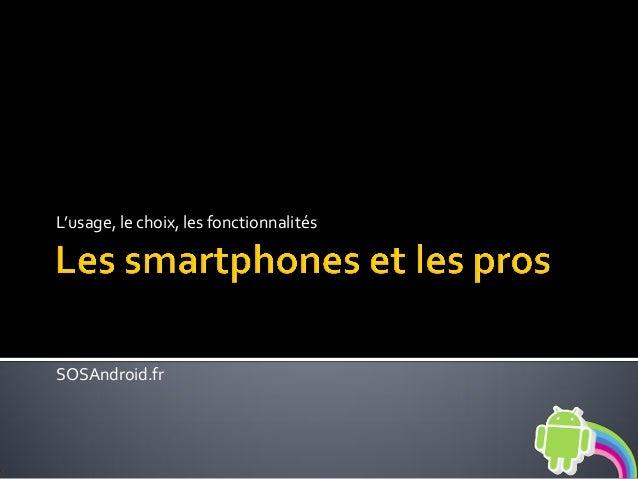 L'usage, le choix, les fonctionnalités SOSAndroid.fr