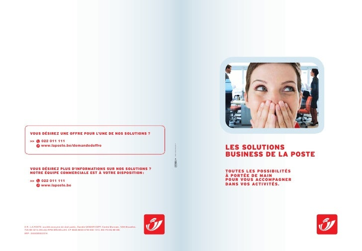 VOUS DÉSIREZ UNE OFFRE POUR L'UNE DE NOS SOLUTIONS ?       >>        022 011 111                www.laposte.be/demandedoff...