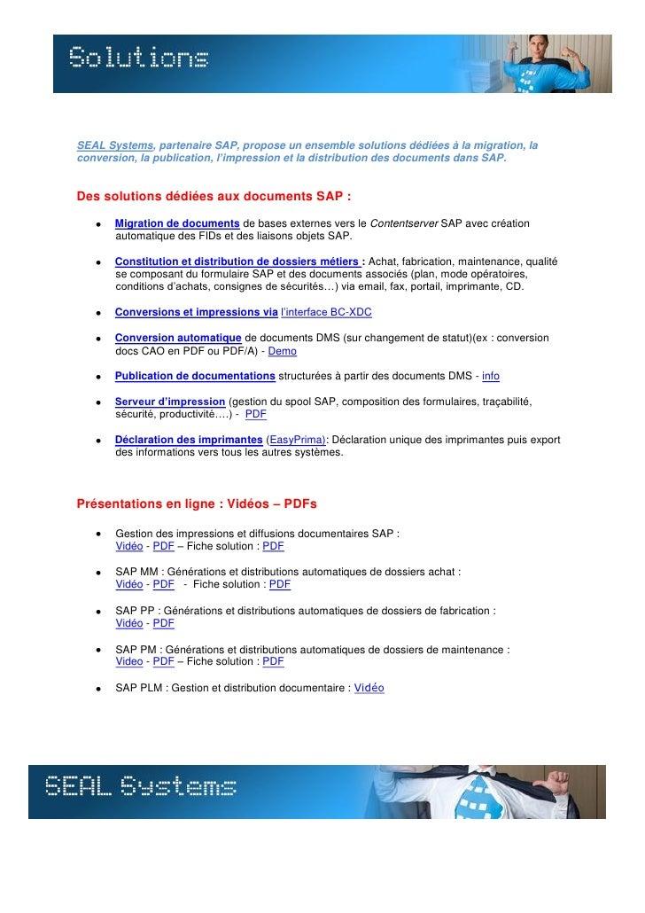 SEAL Systems, partenaire SAP, propose un ensemble solutions dédiées à la migration, la conversion, la publication, l'impre...