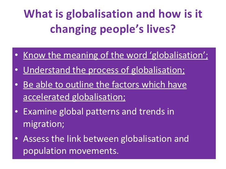 Lesson 1   What Is Globalisation And How Is It Changing Peoples Lives