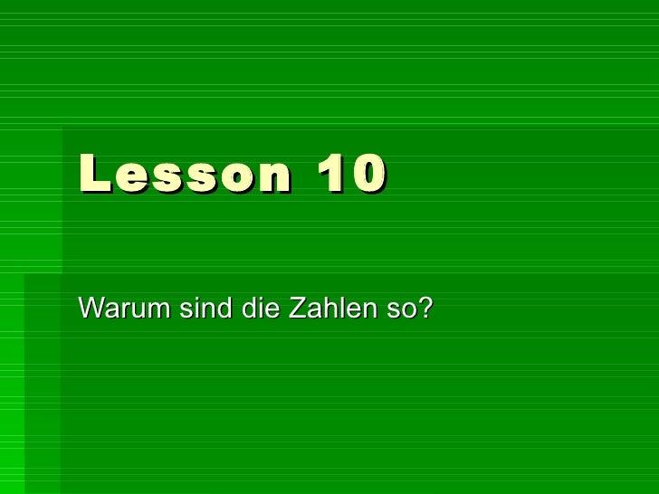 Lesson 10 Warum sind die Zahlen so?