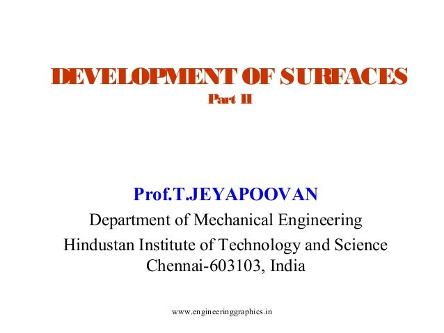 DEVELOPMENT OF SURFACES Part II  Prof.T.JEYAPOOVAN Department of Mechanical Engineering Hindustan Institute of Technology ...