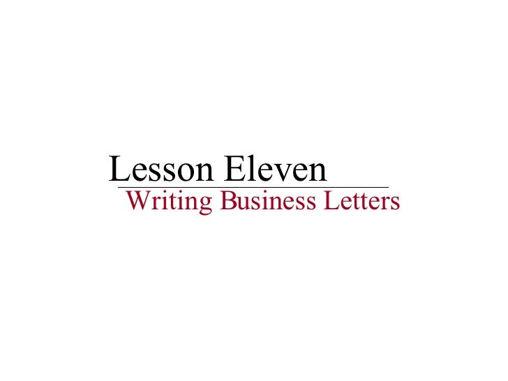 Lesson Eleven Writing Business Letters