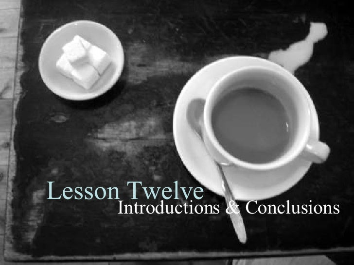 Lesson 12: Introductions And Conclusions