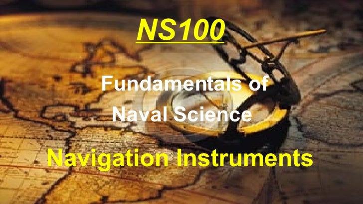 NS100 Navigation Instrument s Fundamentals of Naval Science