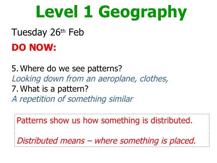 <ul><li>Tuesday 26 th  Feb </li></ul><ul><li>DO NOW: </li></ul><ul><li>Where do we see patterns? </li></ul><ul><li>Looking...