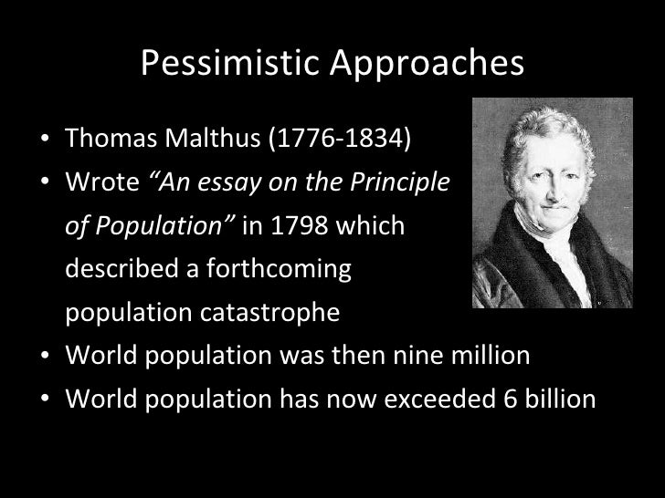 thomas malthuss 1798 work essay on the principle of population 1798 thomas malthus essay principle population of the malthus' most well known work 'an essay on the principle of population' was published in 1798, although he.