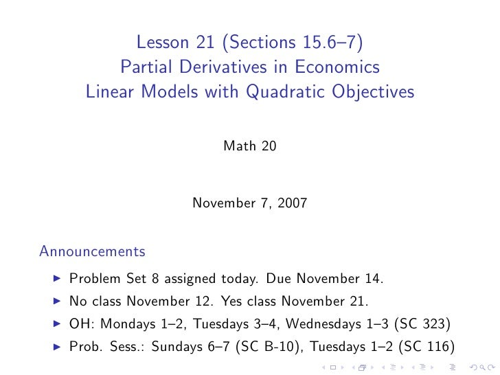 Lesson 21 (Sections 15.6–7)          Partial Derivatives in Economics      Linear Models with Quadratic Objectives        ...