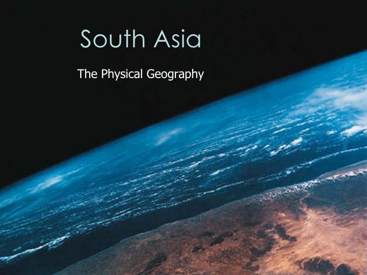 South Asia The Physical Geography