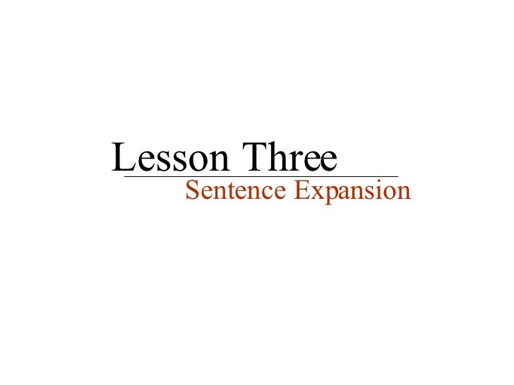 Lesson Three Sentence Expansion