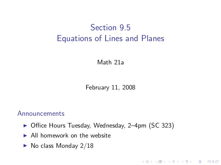 Section 9.5            Equations of Lines and Planes                            Math 21a                        February 1...