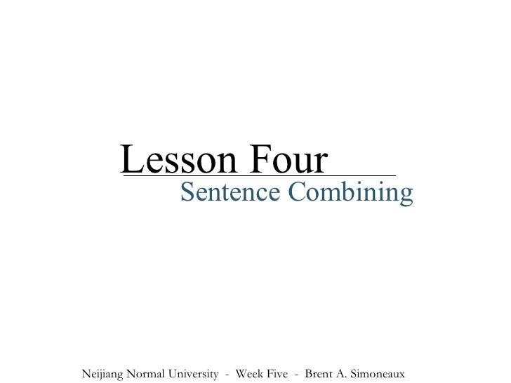 Lesson 4: Sentence Combining