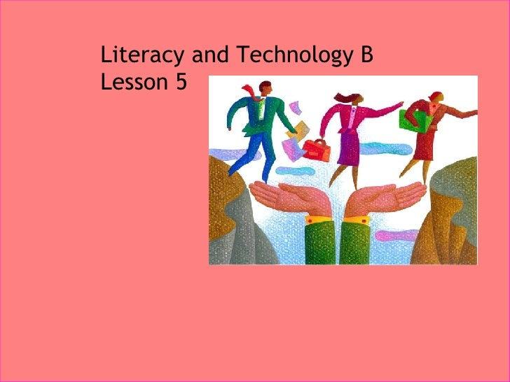 Literacy and Technology B Lesson 5
