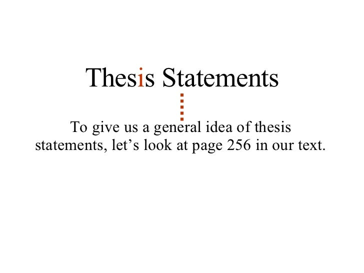 Should thesis statements be a general idea, or does it have examples and names in it?