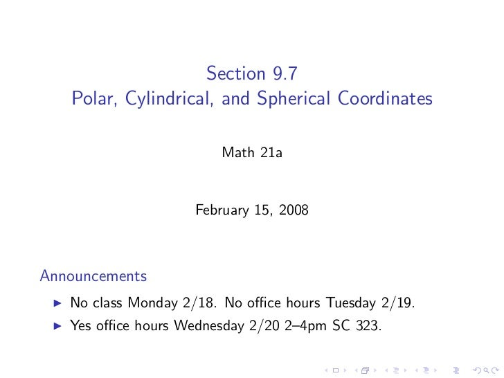 Section 9.7    Polar, Cylindrical, and Spherical Coordinates                          Math 21a                       Febru...