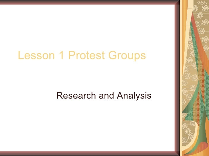 Lesson 1 Protest Groups Research and Analysis