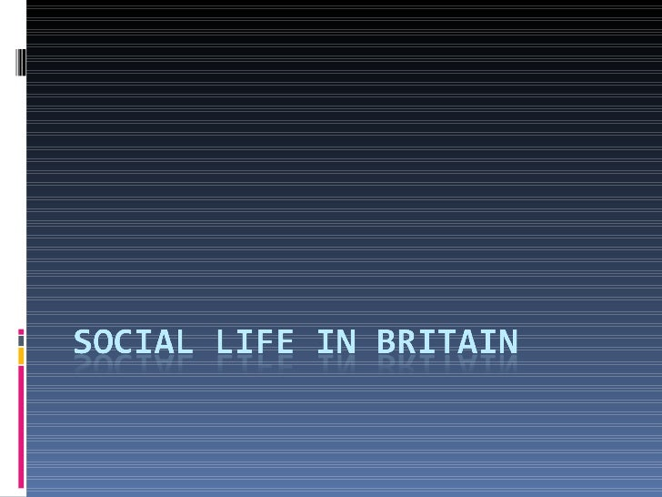 Lesson 8  Social Life In Britain