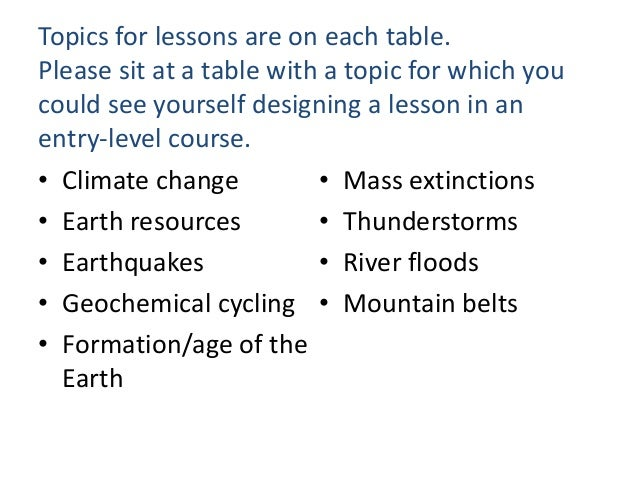 Topics for lessons are on each table. Please sit at a table with a topic for which you could see yourself designing a less...