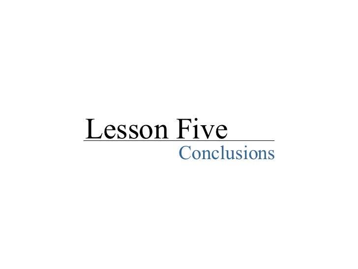 Lesson Five Conclusions
