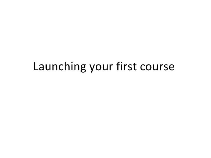 launching your First course