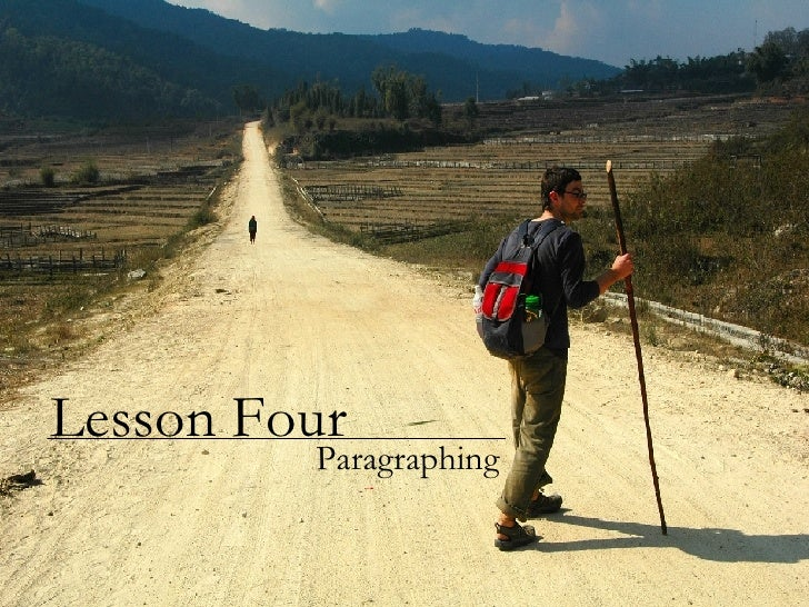 Lesson Four Paragraphing