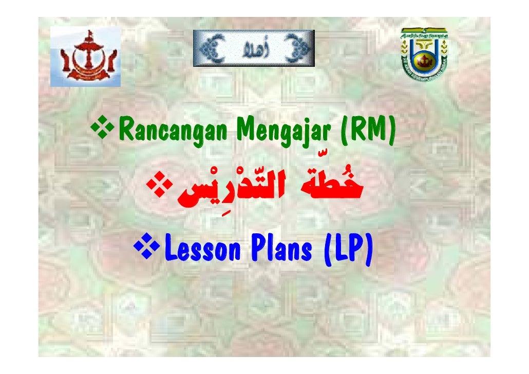 Rancangan Mengajar ( )       g      g j (RM)     ‹è 'jÖ]<íŞ}     ‹ł…ł flÖ] í Ł      è…' j Ş}    Lesson Plans (LP)