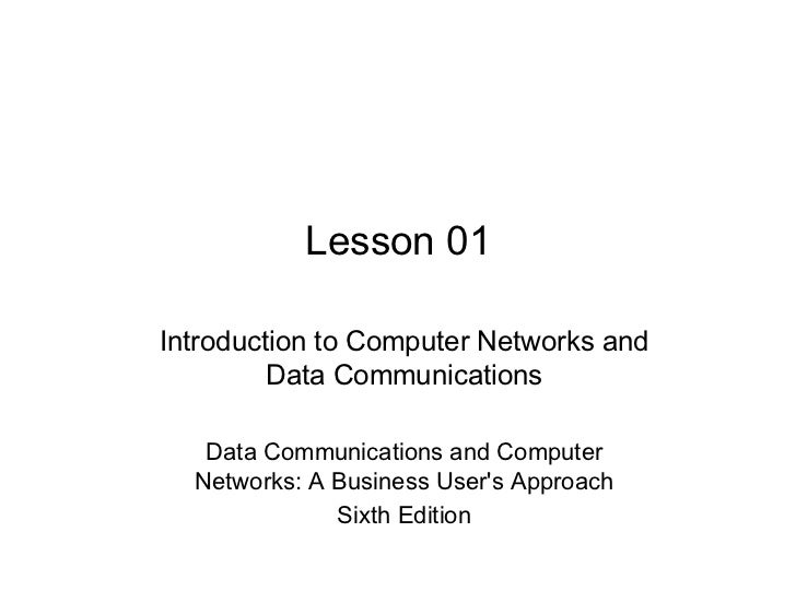 Lesson 01Introduction to Computer Networks and         Data Communications   Data Communications and Computer  Networks: A...