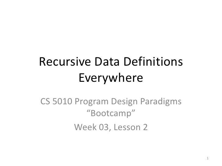 "Recursive Data Definitions Everywhere<br />CS 5010 Program Design Paradigms ""Bootcamp""<br />Week 03, Lesson 2<br />TexPoin..."