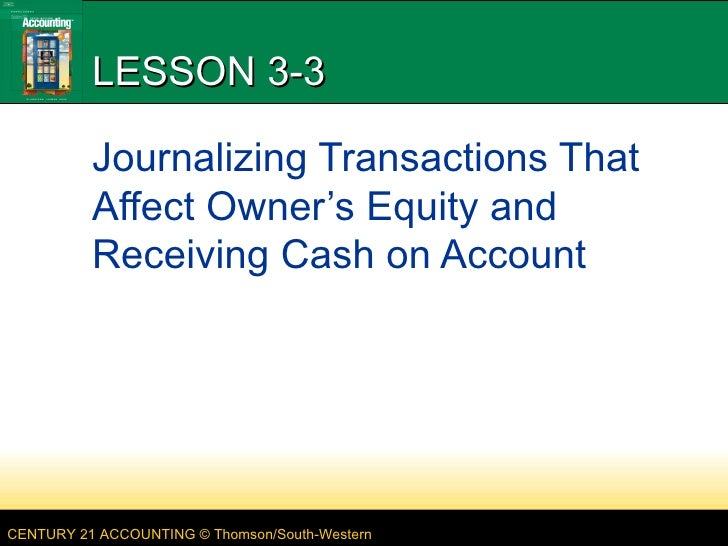 LESSON 3-3 Journalizing Transactions That Affect Owner's Equity and Receiving Cash on Account