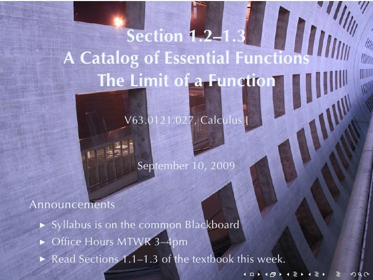 Section	1.2–1.3      A Catalog	of	Essential	Functions          The	Limit	of	a	Function                   V63.0121.027, Cal...