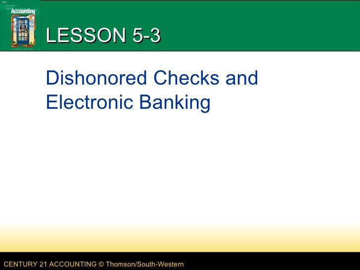 LESSON 5-3 Dishonored Checks and Electronic Banking