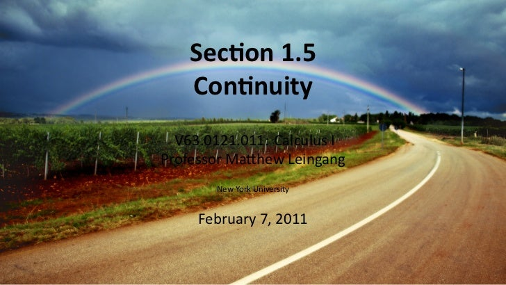 Sec on 1.5        Con nuity      V63.0121.011: Calculus I    Professor Ma hew Leingang           New York University      ...