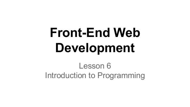 Front-End Web Development Lesson 6 Introduction to Programming