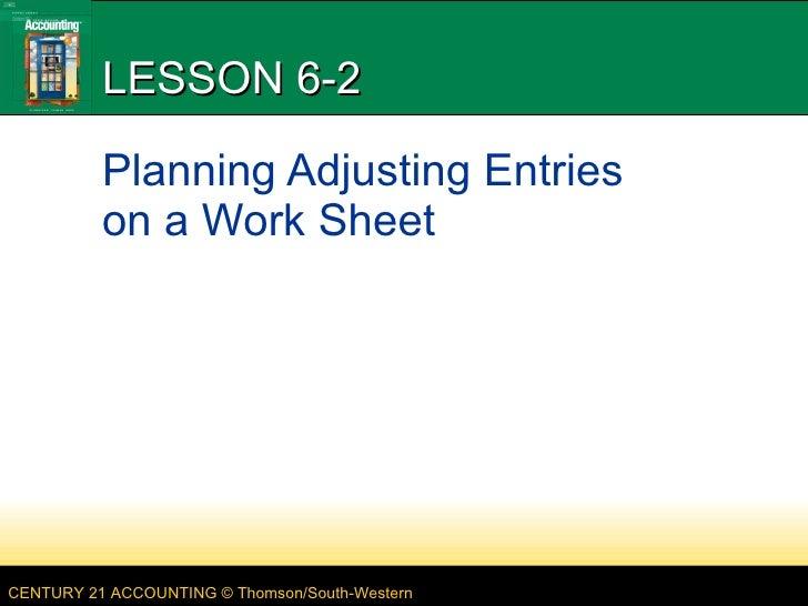 LESSON 6-2 Planning Adjusting Entries on a Work Sheet