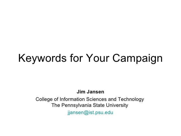 Keywords for Your Campaign Jim Jansen College of Information Sciences and Technology  The Pennsylvania State University  [...