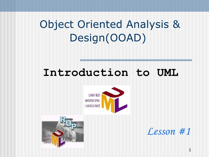 Introduction to UML Object Oriented Analysis & Design(OOAD)   Lesson #1