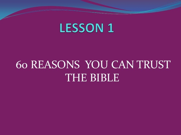 60 REASONS YOU CAN TRUST        THE BIBLE