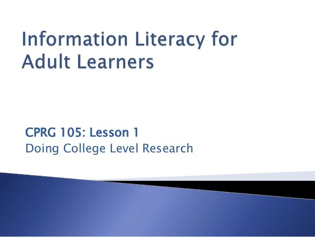 CPRG 105: Lesson 1 Doing College Level Research