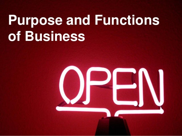 Purpose and Functions of Business
