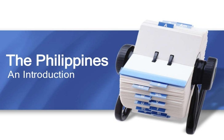 The Philippines<br />An Introduction<br />