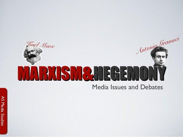 Karl Marx  sci ram io G nton A  MARXISM&HEGEMONY Media Issues and Debates  AS Media Studies