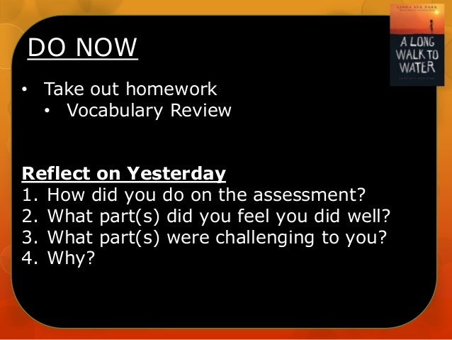 DO NOW • Take out homework • Vocabulary Review Reflect on Yesterday 1. How did you do on the assessment? 2. What part(s) d...