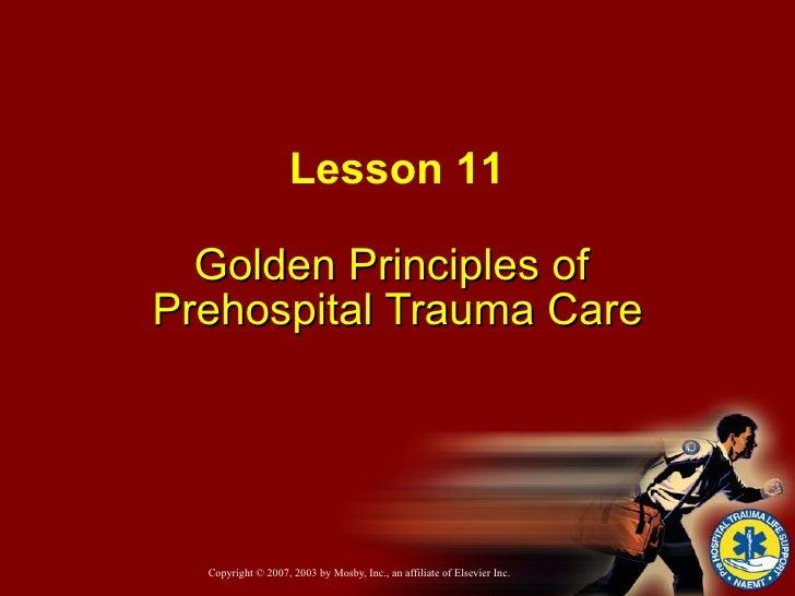 Golden Principles of  Prehospital Trauma Care Lesson 11