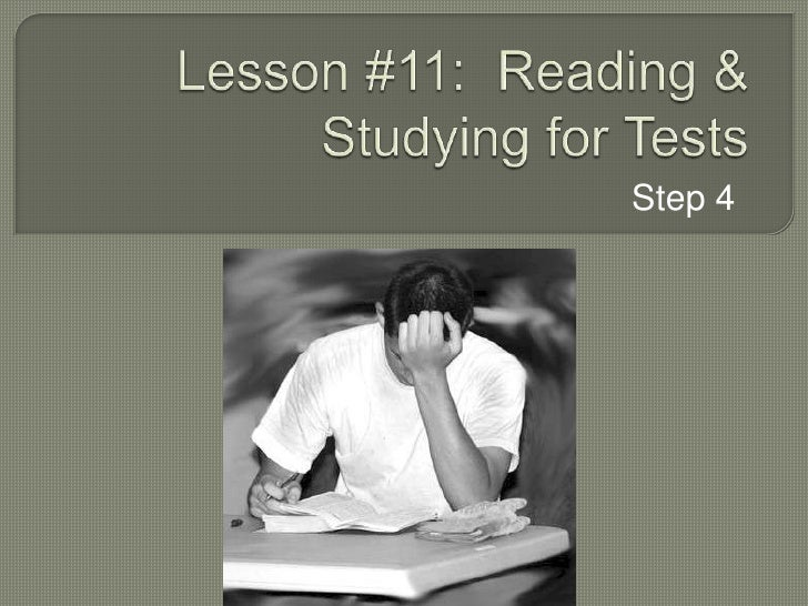 Lesson #11:  Reading & Studying for Tests <br />Step 4<br />
