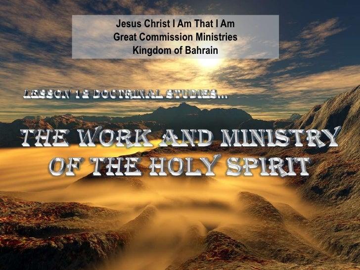 Jesus Christ I Am That I Am<br />Great Commission Ministries<br />Kingdom of Bahrain<br />Lesson 12 Doctrinal studies…<br ...