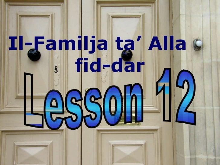 Lesson 12 Il-Familja ta' Alla  fid-dar
