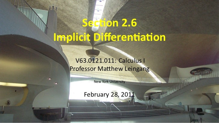 Sec on 2.6    Implicit Differen a on         V63.0121.011: Calculus I       Professor Ma hew Leingang              New York...