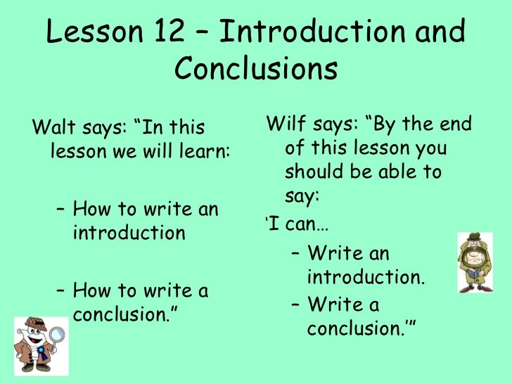 """Lesson 12 – Introduction and Conclusions <ul><li>Walt says: """"In this lesson we will learn: </li></ul><ul><ul><li>How to wr..."""