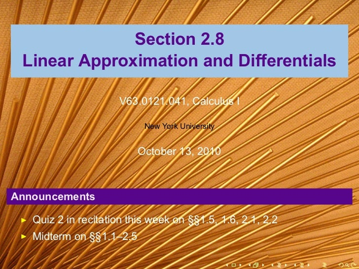 Section 2.8 Linear Approximation and Differentials                      V63.0121.041, Calculus I                          ...