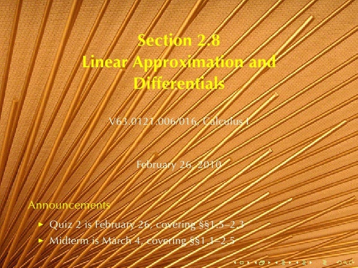 Section	2.8          Linear	Approximation	and                 Differentials                 V63.0121.006/016, Calculus	I  ...